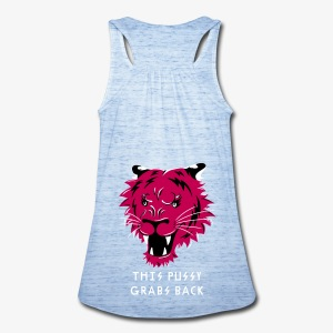 This Pussy Grabs Back - Women's Flowy Tank Top by Bella