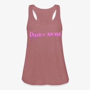 Dance Mommy - Women's Flowy Tank Top by Bella