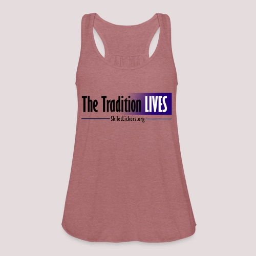 The Tradition Lives - Women's Flowy Tank Top by Bella
