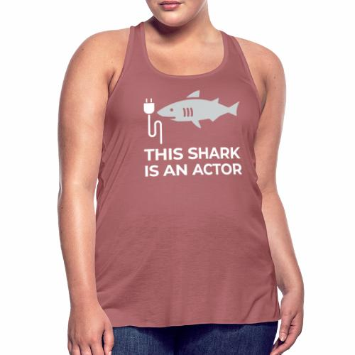 This shark is an actor - Women's Flowy Tank Top by Bella