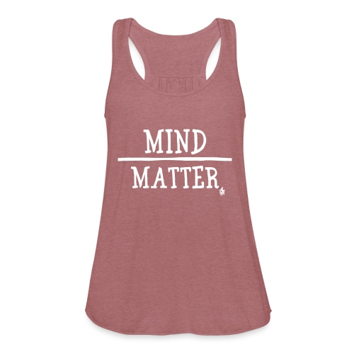 Mind over Matter white - Women's Flowy Tank Top by Bella