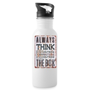Always think outside the box - Water Bottle