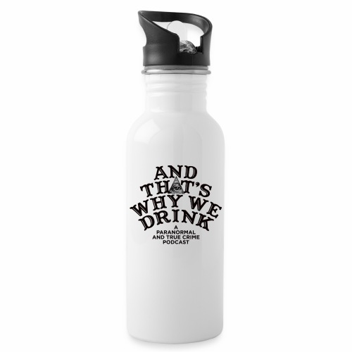 And That's Why We Drink OG Logo - Water Bottle
