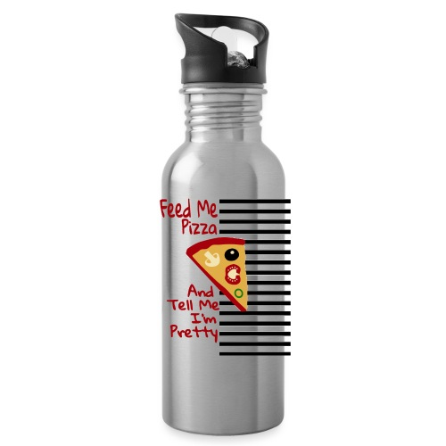 Feed Me Pizza And Tell Me I´m Pretty - Water Bottle