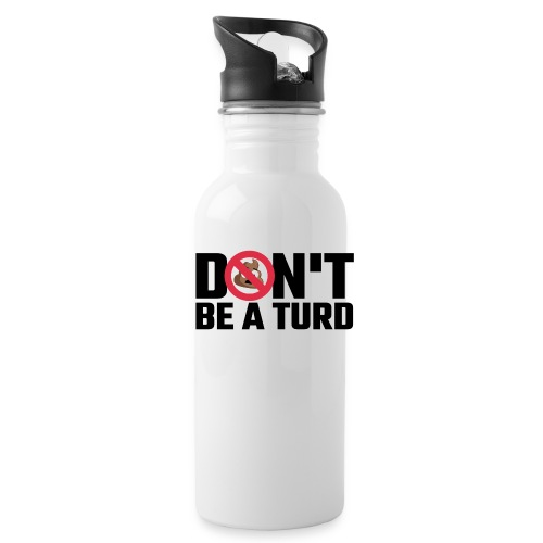 Don't Be a Turd - Water Bottle