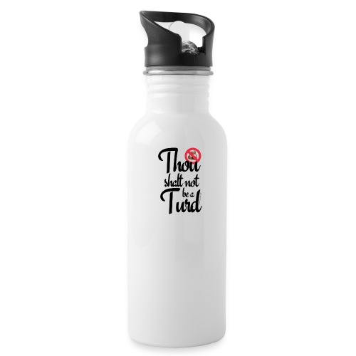 Thou Shalt Not Be a Turd - Water Bottle