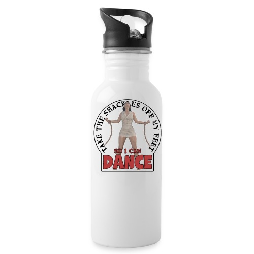 Take the shackles off my feet so I can dance - Water Bottle