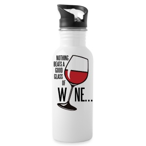Nothing Beats a Good Glass of Wine - Water Bottle