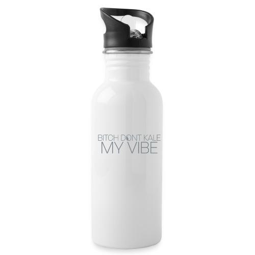 Bitch Dont Kale My Vibe - Water Bottle
