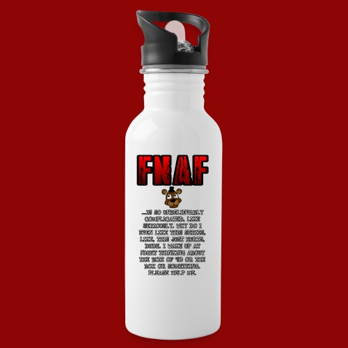 FNAF Is A Complicated Thing - Water Bottle