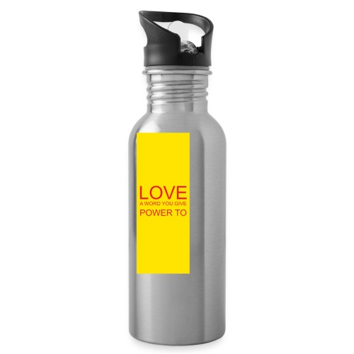 LOVE A WORD YOU GIVE POWER TO - Water Bottle