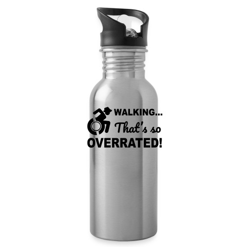Walking that's so overrated for wheelchair users - Water Bottle