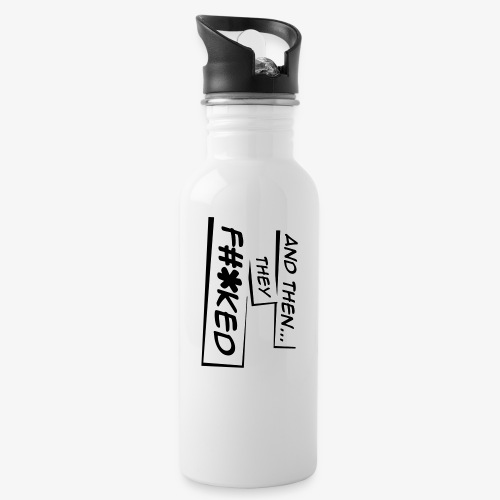 And Then They FKED Logo - Water Bottle
