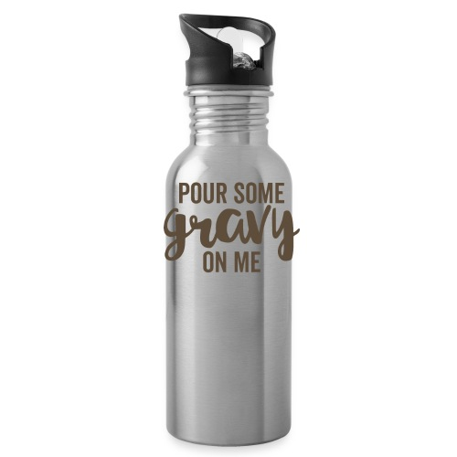 Pour Some Gravy On Me - Water Bottle