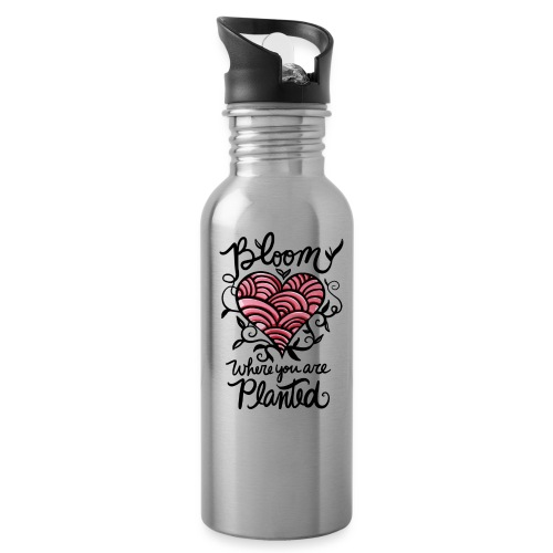 Bloom where you are planted - Water Bottle