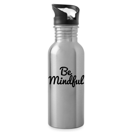 Be Mindful - Water Bottle