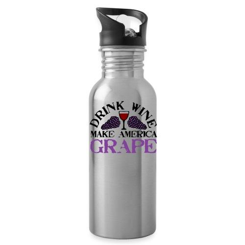 Drink Wine. Make America Grape. - Water Bottle