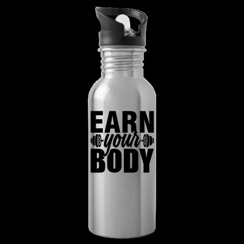 Earn your body - Water Bottle