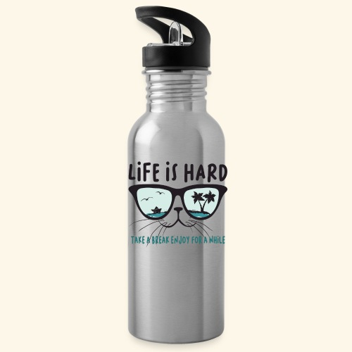 life is hard take a break enjoy for a while, Cat - Water Bottle