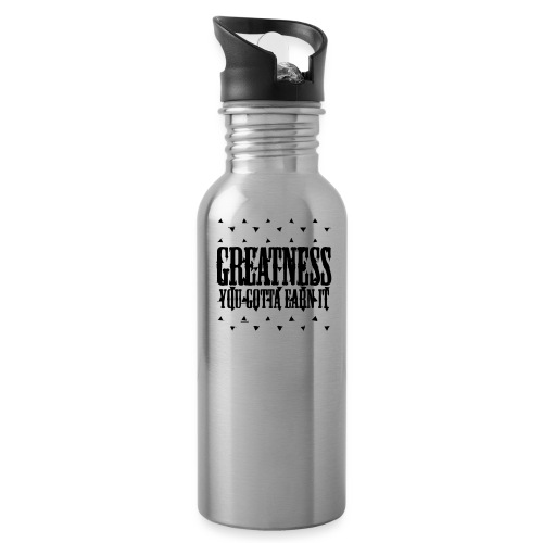 greatness earned - Water Bottle