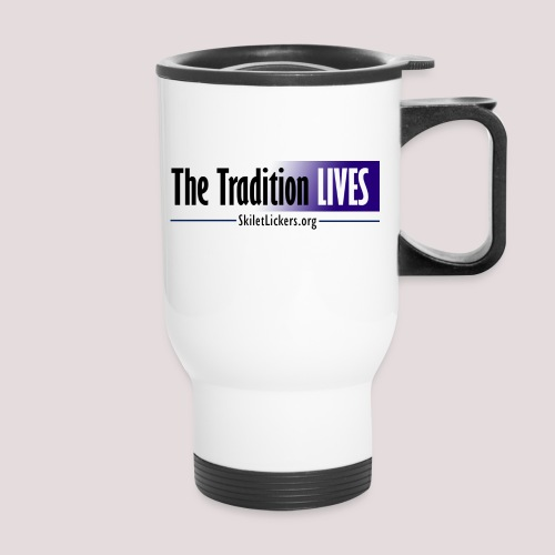The Tradition Lives - Travel Mug with Handle