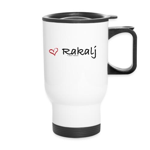 I love Rakalj - Travel Mug