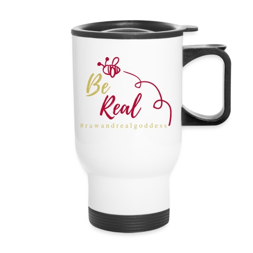 Be Real with Raw & Real Goddess - Travel Mug