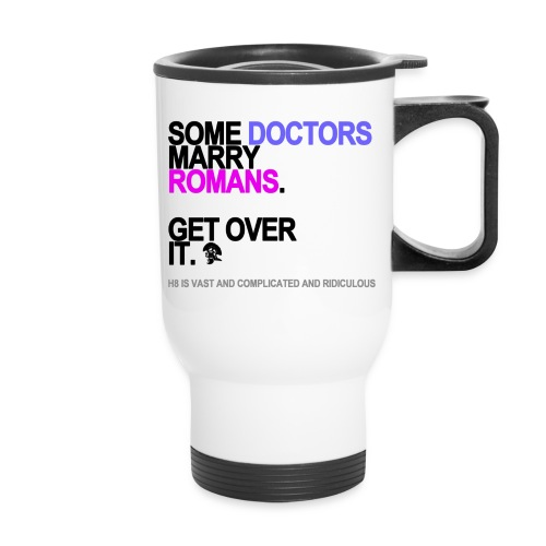 some doctors marry romans lg transparent - Travel Mug