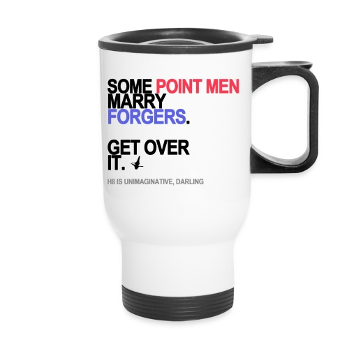 some point men marry forgers lg transpar - Travel Mug