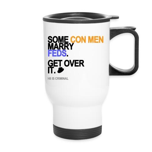 some conmen marry feds lg transparent - Travel Mug