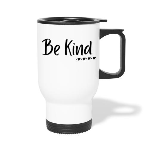 Be Kind - Travel Mug