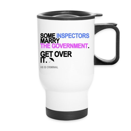 some inspectors marry the government lg - Travel Mug with Handle