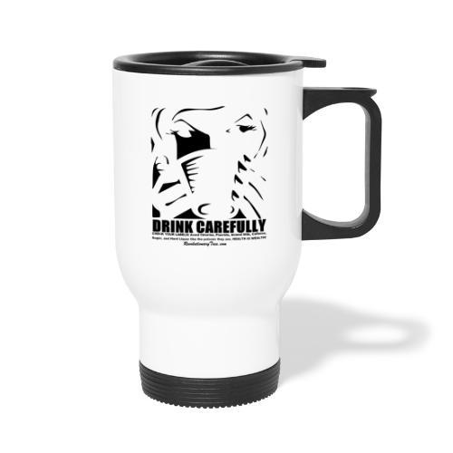 Drink Carefully - Travel Mug with Handle