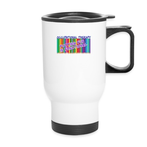 Occupational Therapy Putting the fun in functional - Travel Mug