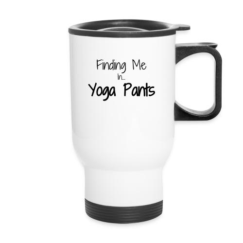 Finding Me in Yoga Pants - Travel Mug