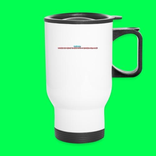 my original quote - Travel Mug