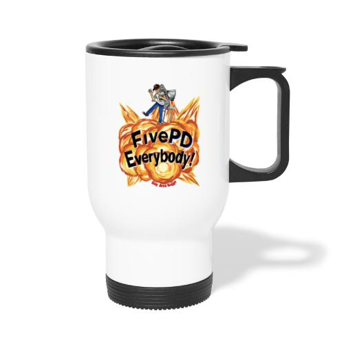 It's FivePD Everybody! - Travel Mug with Handle