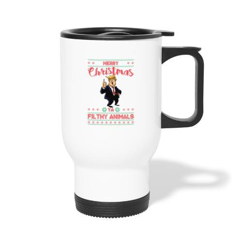 MEERRY CHRISTMAS YA FILTHY ANIMALS - Travel Mug