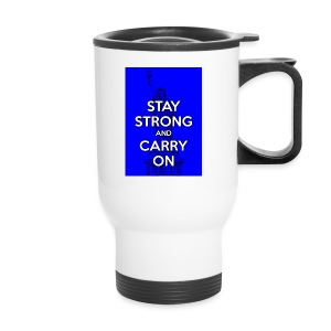 Stay Strong and Carry On - Travel Mug