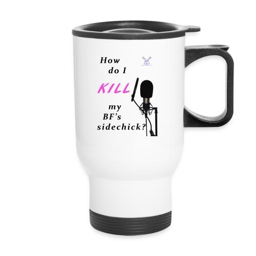 Sidechick Mic - Travel Mug