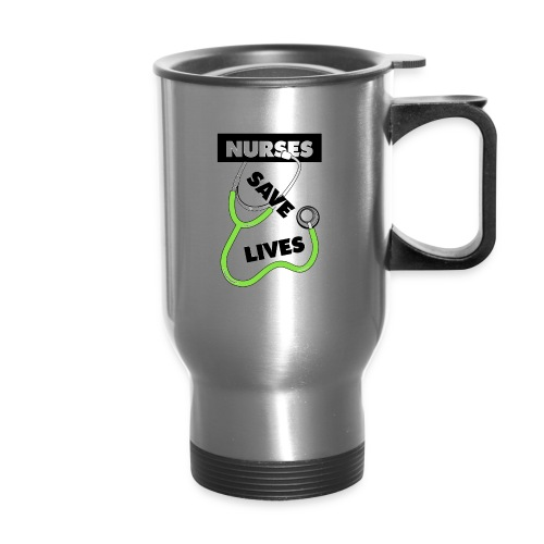 Nurses save lives green - Travel Mug