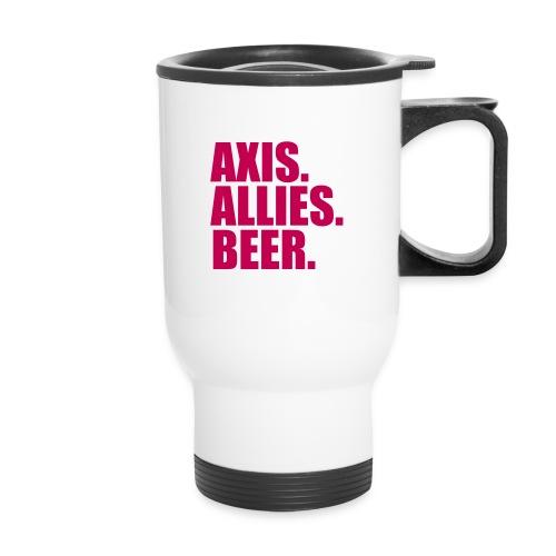 Axis. Allies. Beer. Axis & Allies - Travel Mug