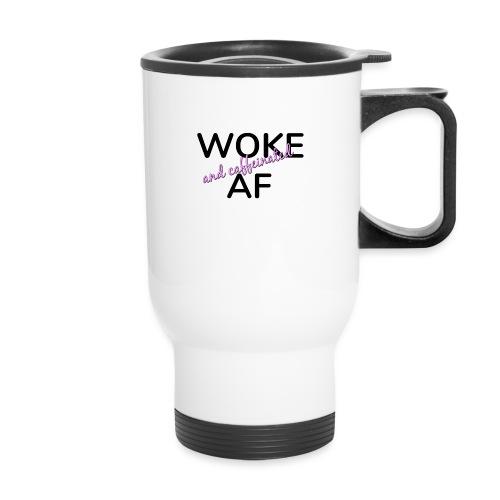 Woke & Caffeinated AF design - Travel Mug with Handle