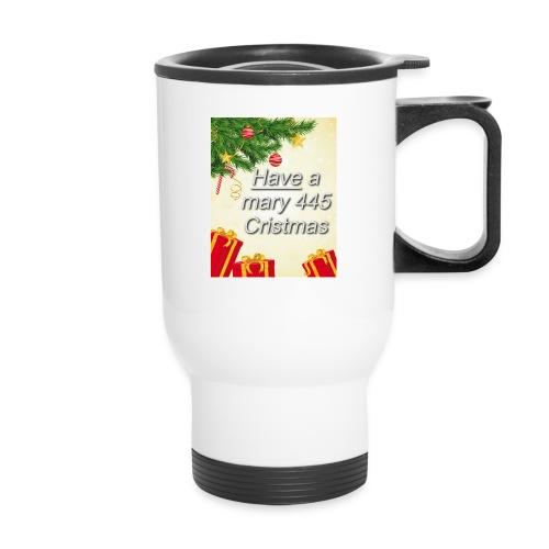 Have a Mary 445 Christmas - Travel Mug