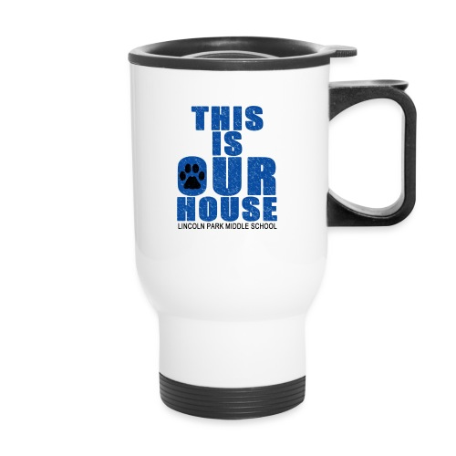 This is OurHouse - Travel Mug with Handle