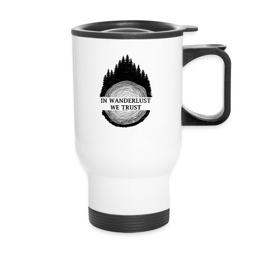 In Wanderlust We Trust - Travel Mug