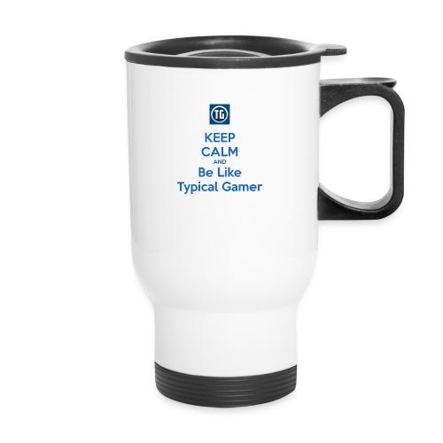 keep calm and be like typical gamer - Travel Mug