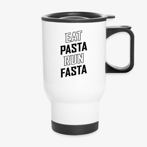 Eat Pasta Run Fasta v2 - Travel Mug