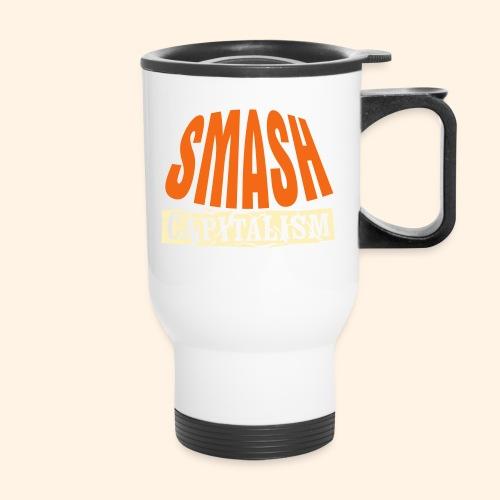 Smash Capitalism - Travel Mug