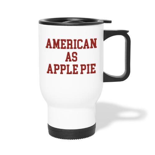 American as Apple Pie - Travel Mug